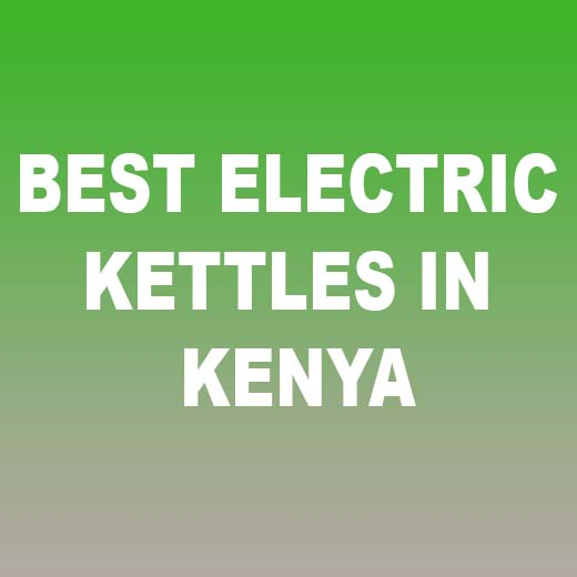 Best Electric Kettles in Kenya comprehensive reviews from the major home appliances brands such as Hotpoint, Ramtons, Binatone and Armco